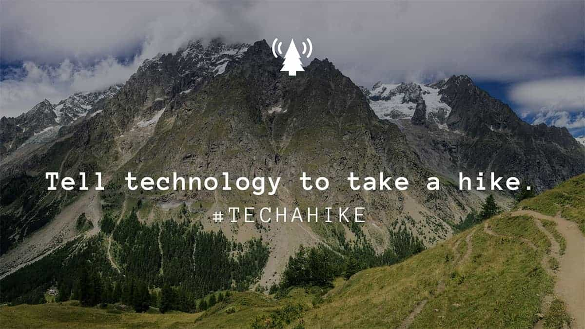 Tell technology to take a hike.