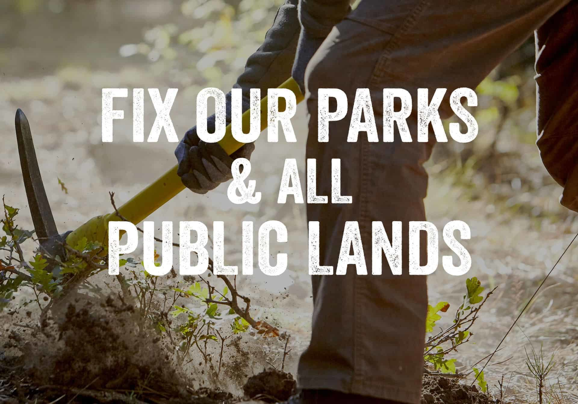 Fix Our Parks and All Public Lands Text. Image of volunteer doing trail work.